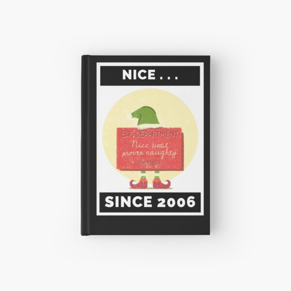 Nice Since 2006: Nice Until Proven Naughty Hardcover Journal