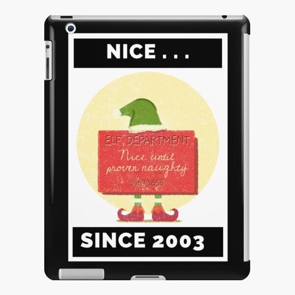 Nice Since 2003: Nice Until Proven Naughty iPad Snap Case