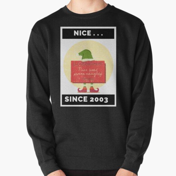 Nice Since 2003: Nice Until Proven Naughty Pullover Sweatshirt