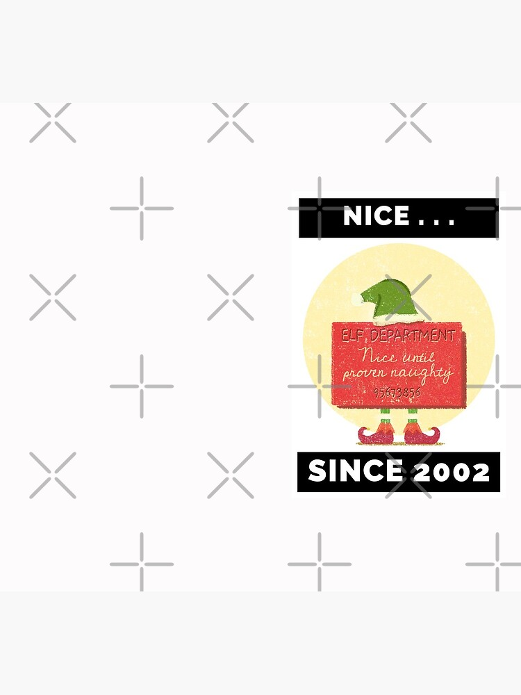 Nice Since 2002: Nice Until Proven Naughty by bowiebydesign