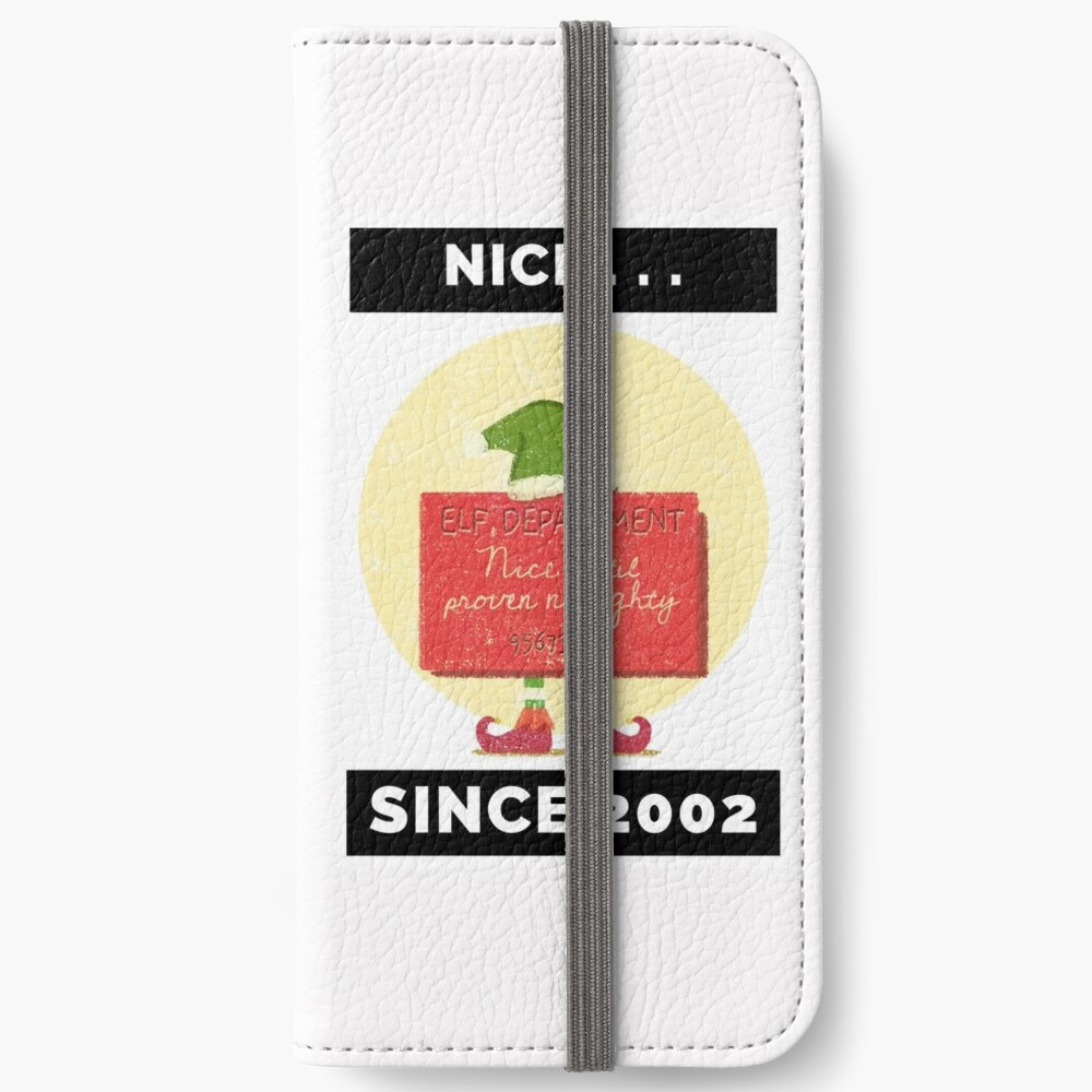 Nice Since 2002: Nice Until Proven Naughty iPhone Wallet