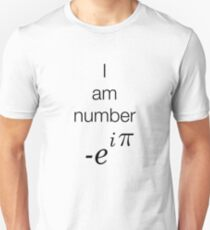 I am number -e^i(pi)  Unisex T-Shirt