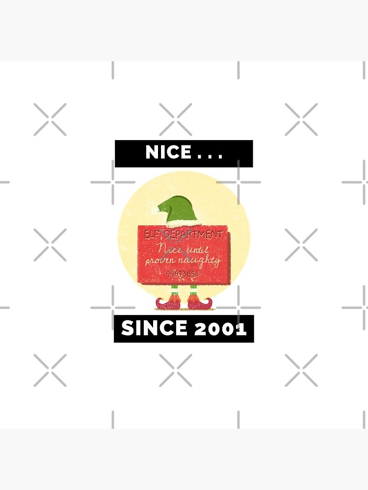 Nice Since 2001: Nice Until Proven Naughty by bowiebydesign