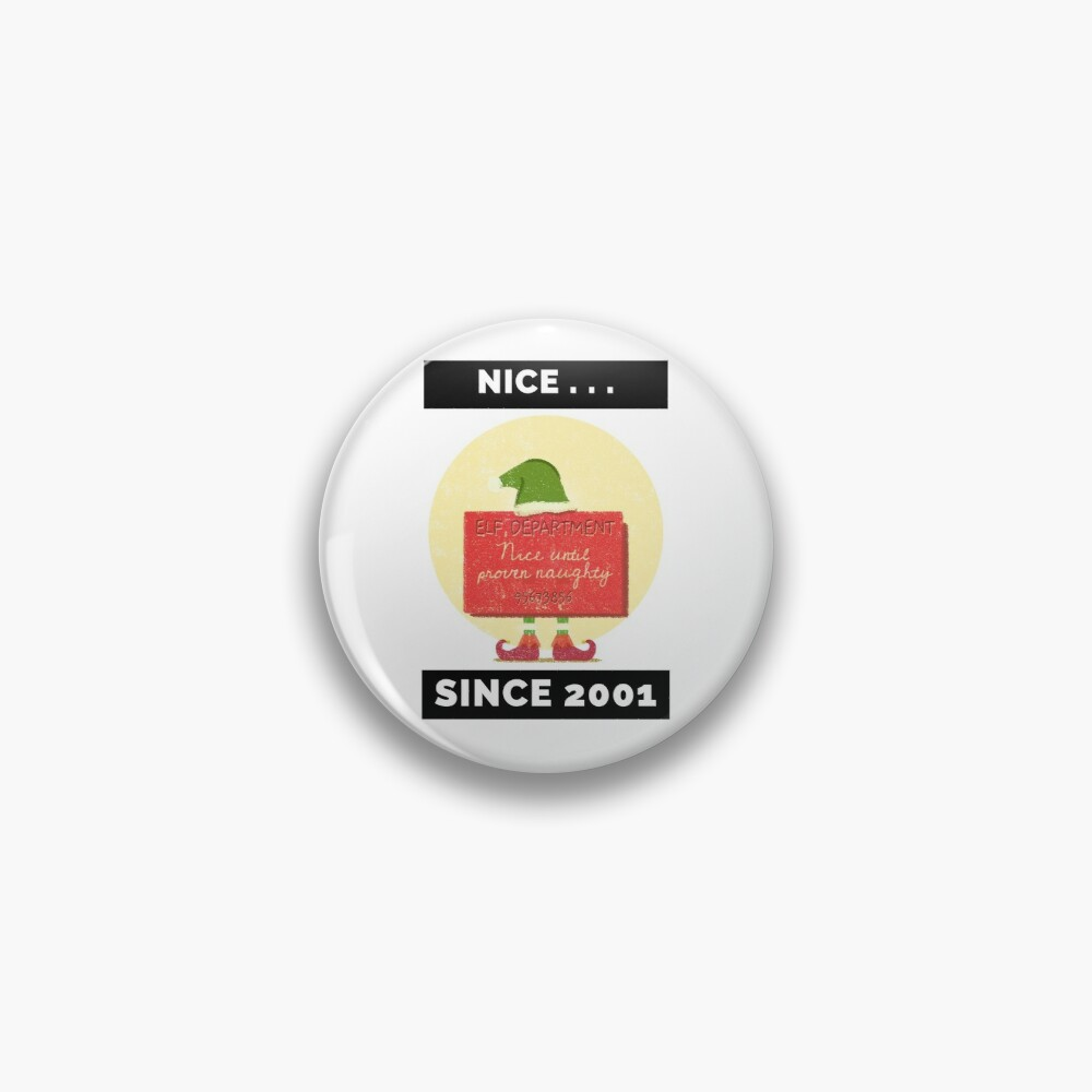 Nice Since 2001: Nice Until Proven Naughty Pin