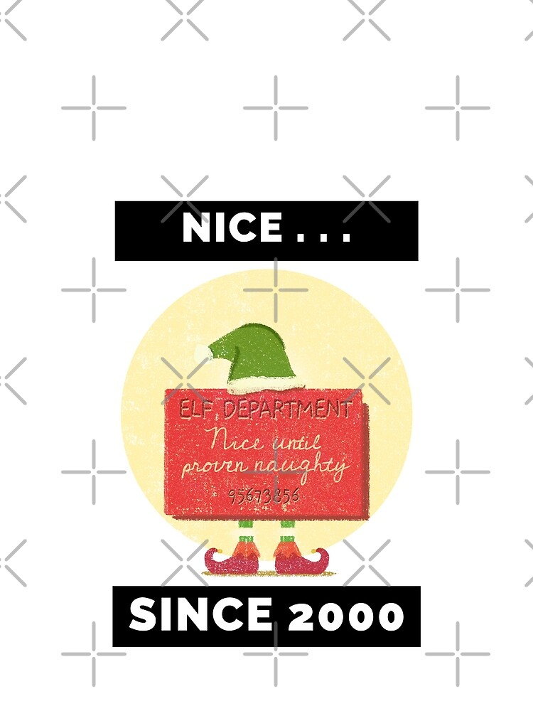 Nice Since 2000: Nice Until Proven Naughty by bowiebydesign