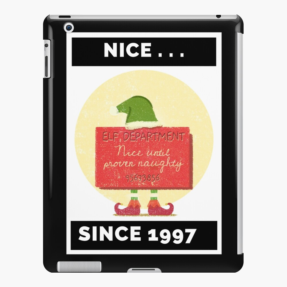 Nice Since 1997: Nice Until Proven Naughty iPad Case & Skin