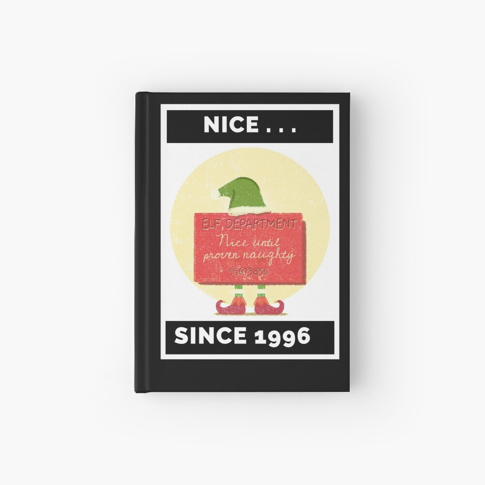 Nice Since 1996: Nice Until Proven Naughty Hardcover Journal