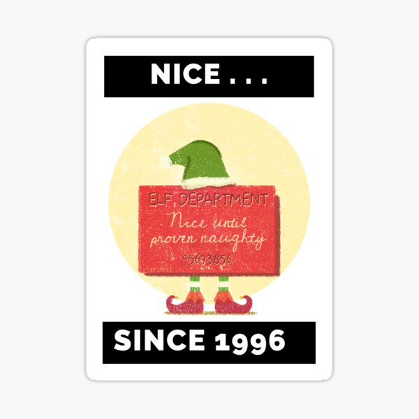Nice Since 1996: Nice Until Proven Naughty Sticker