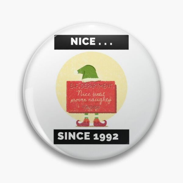Nice Since 1992: Nice Until Proven Naughty Pin