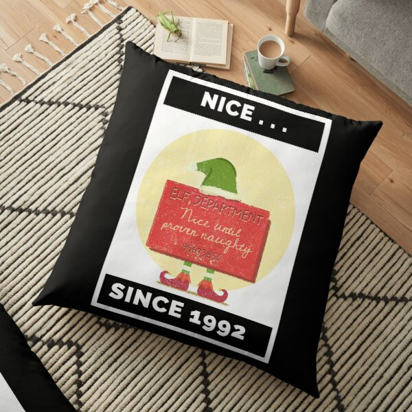 Nice Since 1992: Nice Until Proven Naughty Floor Pillow