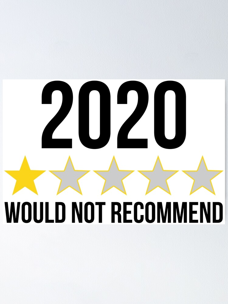 """2020 Would Not Recommend One Star Review"""" Poster by stuffbyjlim 