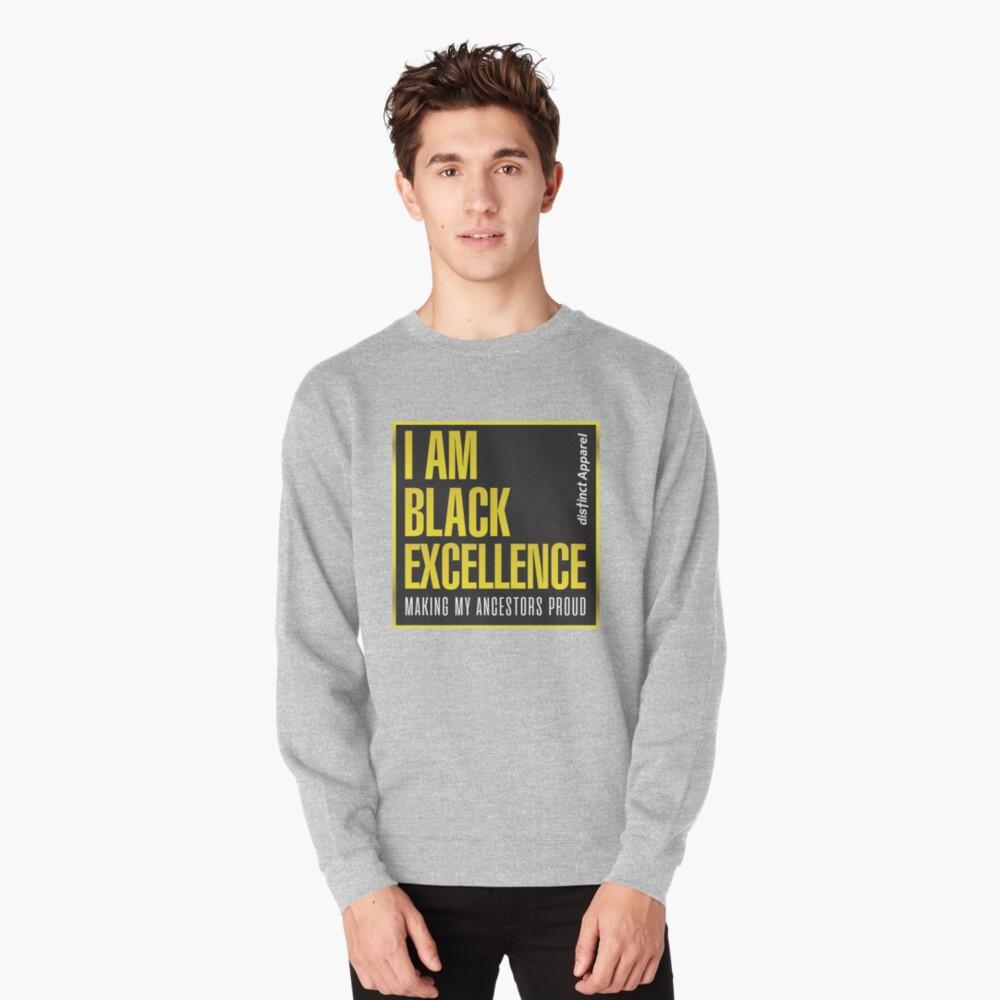 I AM BLACK EXCELLENCE Pullover Sweatshirt