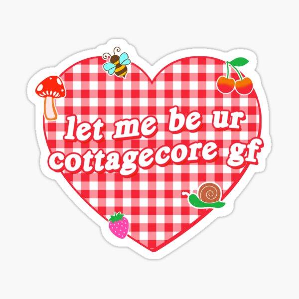 let me be ur cottagecore gf Sticker