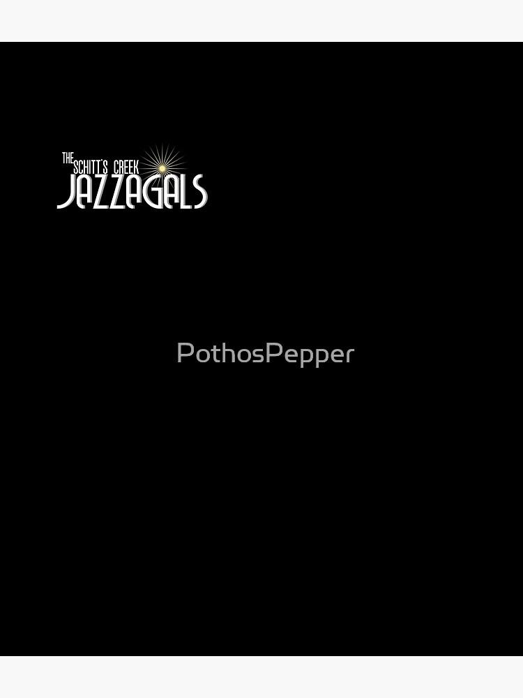 The Schitt's Creek Jazzagals by PothosPepper