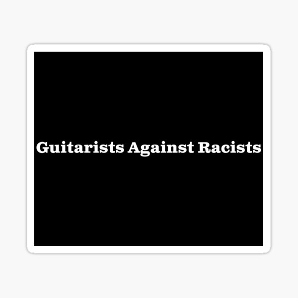Guitarists Against Racists - white text for dark backgrounds Sticker
