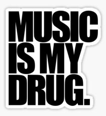 Music Is My Drug (light) Sticker