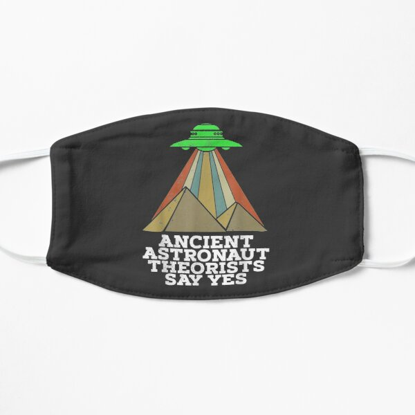 Funny Meme Ancient Astronaut Theorists Say Yes Quote Flat Mask