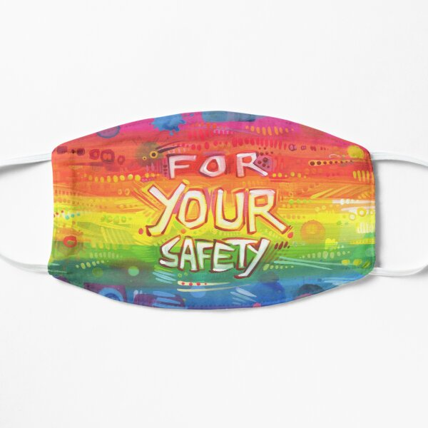 """For Your Safety"" Mask Design Flat Mask"