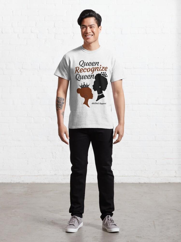 Alternate view of QUEEN RECOGNIZE QUEEN Classic T-Shirt