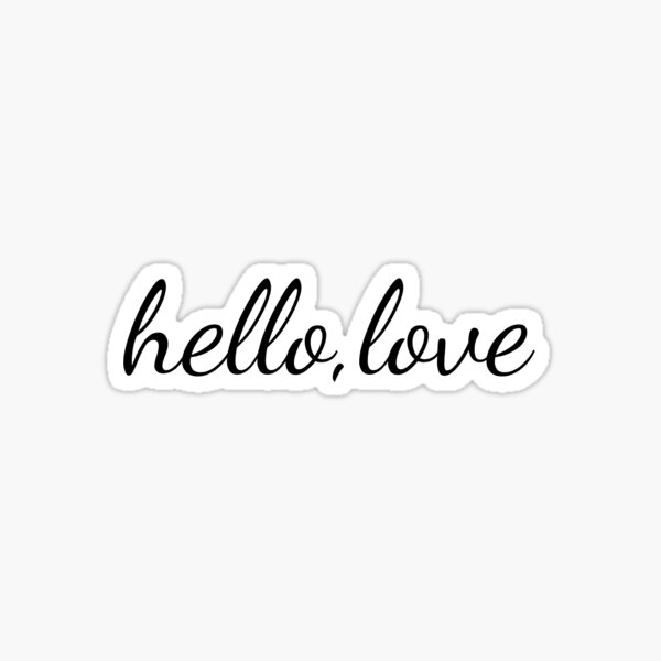 hello love quote Sticker