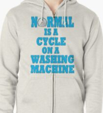 Normal is a cycle on a washing machine Zipped Hoodie
