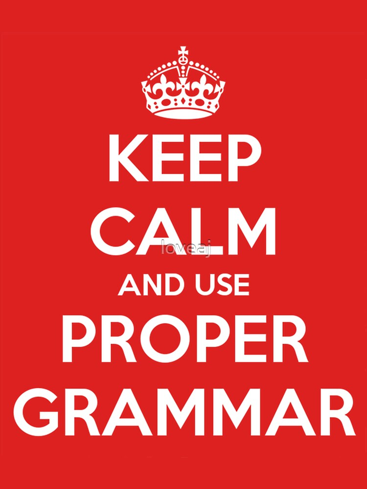 Keep Calm and Use Proper Grammar | Unisex T-Shirt