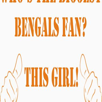 Who's the biggest Bengals fan? This Girl! by JamesChaffin