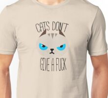 Grumpy cats don't give a. Unisex T-Shirt