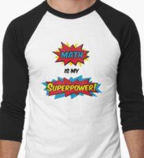 Math is my Superpower Men's Baseball ¾ T-Shirt
