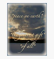 *peace on earth* the greatest gift of all* Photographic Print