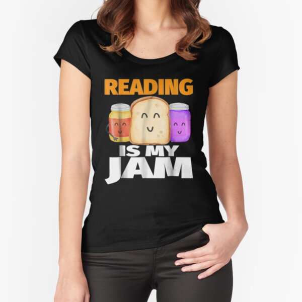 READING IS MY JAM Funny I Love to Read Books Gift Fitted Scoop T-Shirt
