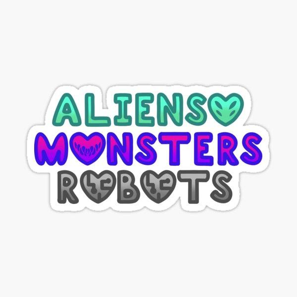 Aliens, Monsters, Robots Sticker
