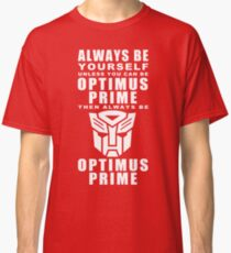 Always - Prime Classic T-Shirt