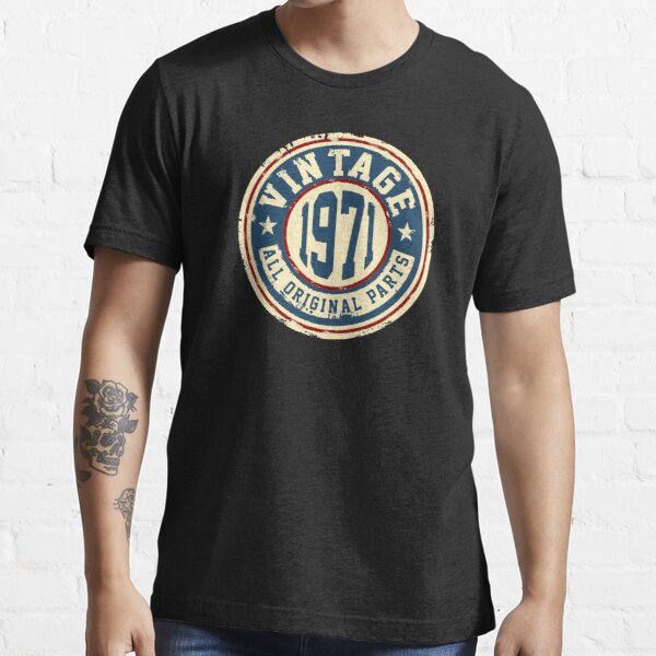 Vintage 1971 All Original Parts T Shirt - Awesome Hipster T-Shirt Essential T-Shirt