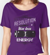 New Year's Resolution #11 - Use less energy Women's Relaxed Fit T-Shirt