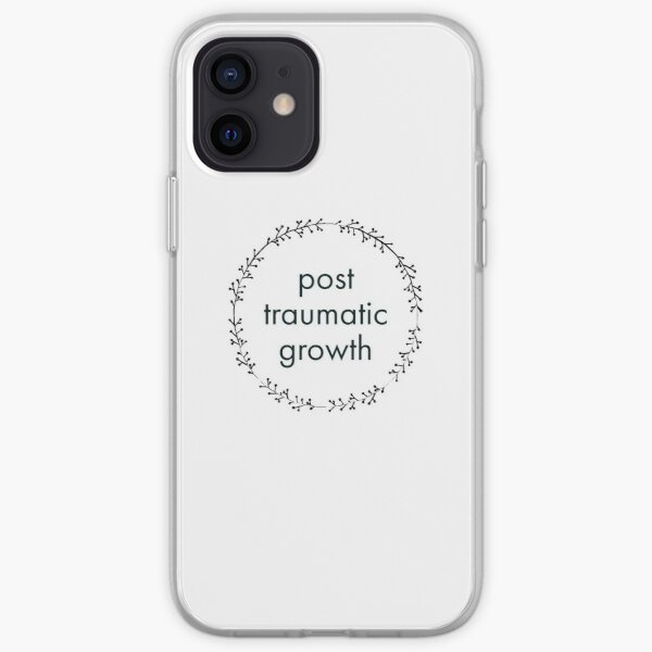 post-traumatic growth mental heath awareness on white iPhone Soft Case