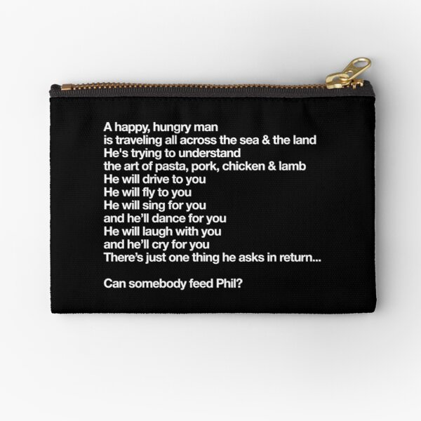 Somebody Feed Phil Theme Song Lyrics - A Happy, Hungry Man - Helvetica Zipper Pouch