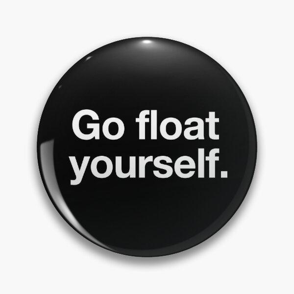Allez vous flotter Badge
