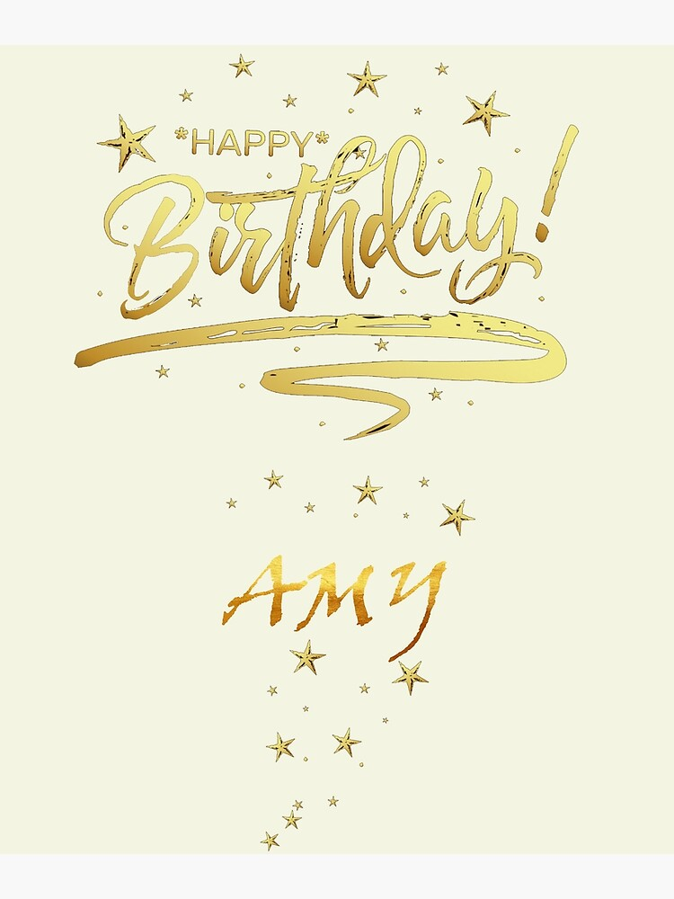 Happy Birthday Amy Unique Special Gift That Customs On Your Personal Name With An Enjoying Lovely Design Greeting Card By Roji World Shop Redbubble