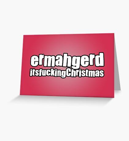 Ermahgerd It's Christmas Greeting Card