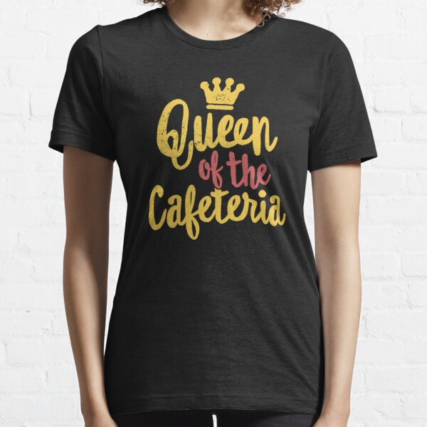 Queen Of The Cafeteria Crown Lunch Lady Shirt Essential T-Shirt