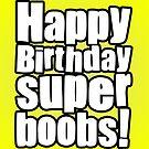 Birthday Boobies by StevePaulMyers