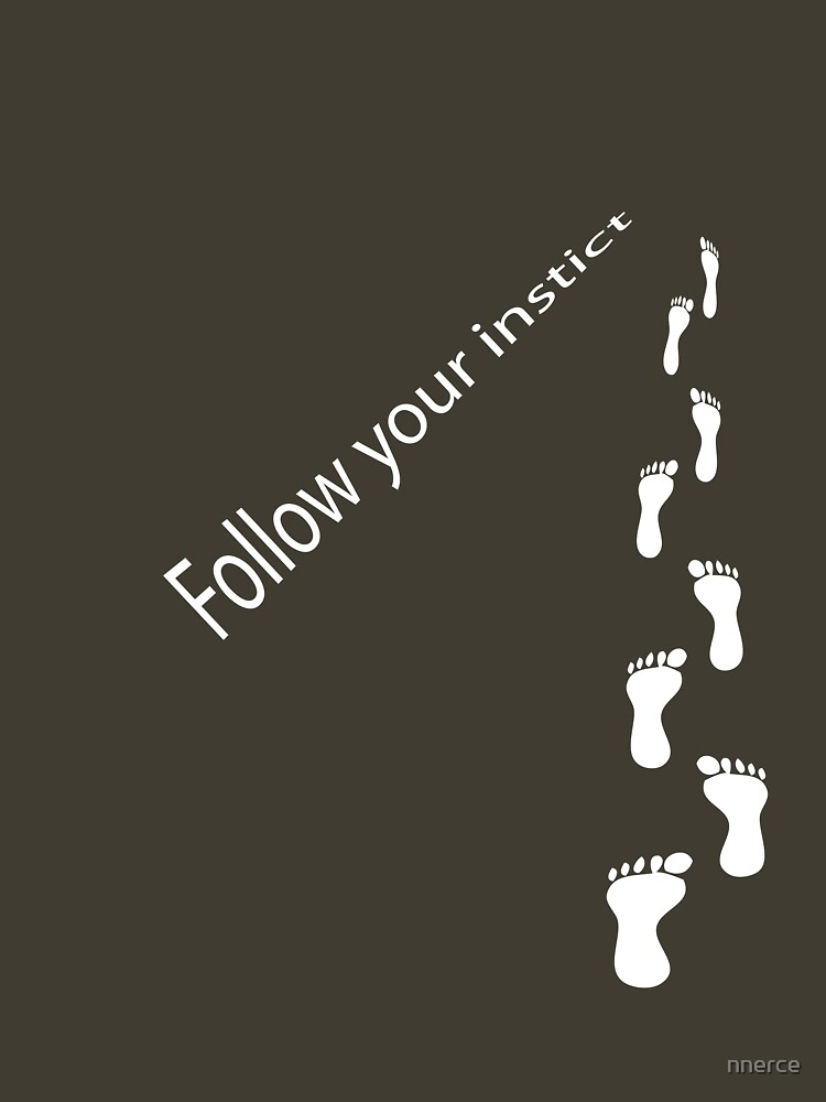 Follow your instict by nnerce
