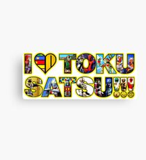 I LOVE TOKUSATSU!!! Canvas Print