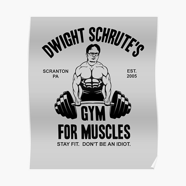 Dwight Schrute Gym For Muscles Poster