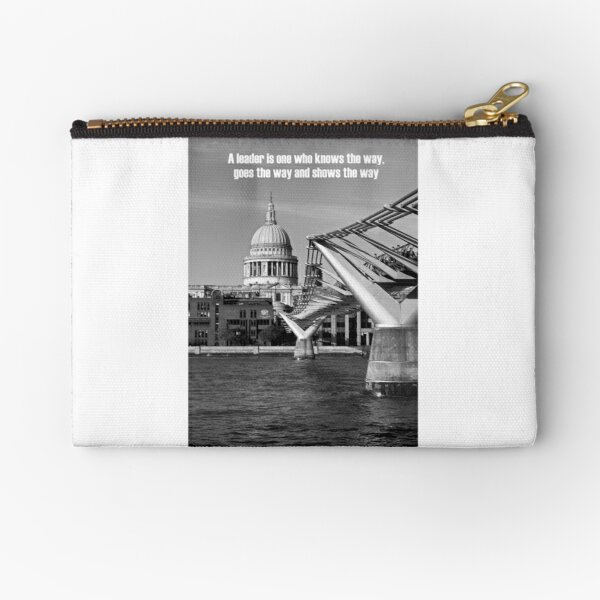 A leader is one who knows the way, goes the way, and shows the way Zipper Pouch