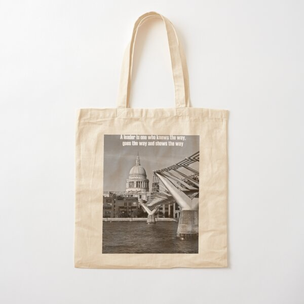 A leader is one who knows the way, goes the way, and shows the way Cotton Tote Bag