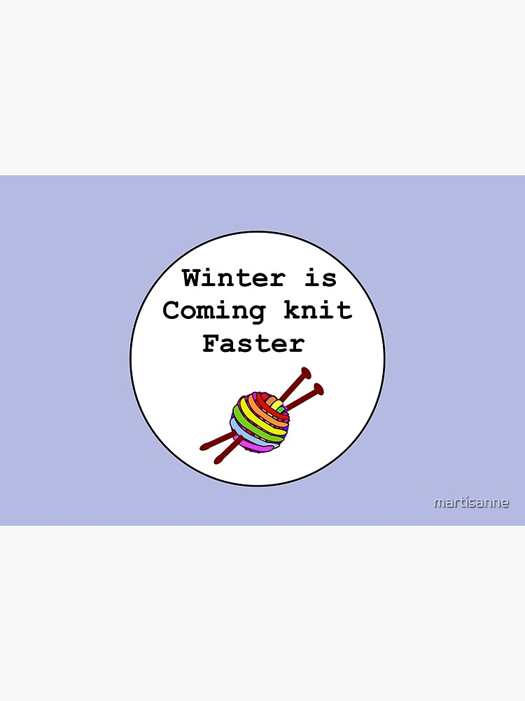 Winter is coming knit faster by martisanne