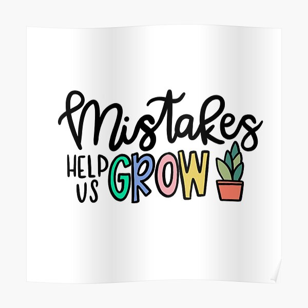 Mistakes Help us Grow  Poster