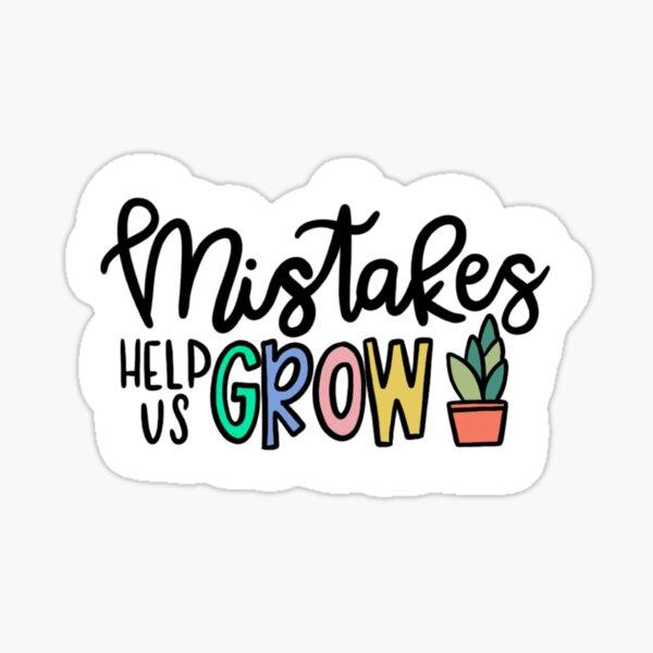 Mistakes Help us Grow  Sticker